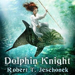 Dolphin Knight | [Robert T. Jeschonek]