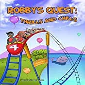Robby's Quest: Thrills and Chills   [D.C. Rush]