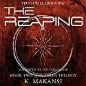The Reaping: The Seeds Trilogy, Book 2 Audiobook by K. Makansi Narrated by Ivy Tara Blair
