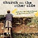 The Church on the Other Side: Doing Ministry in the Postmodern Matrix (       UNABRIDGED) by Brian D. McLaren Narrated by Maurice England