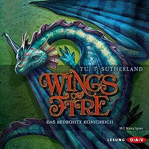 Das bedrohte Königreich (Wings of Fire 3) Hörbuch