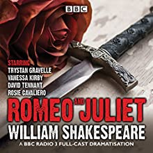Romeo and Juliet: A BBC Radio 3 full-cast dramatisation Radio/TV Program by William Shakespeare Narrated by  full cast, Trystan Gravelle, Vanessa Kirby
