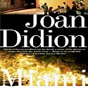 Miami Audiobook by Joan Didion Narrated by Jennifer Van Dyck