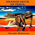 Dragon Drive on Terul   Wyatt McLaren