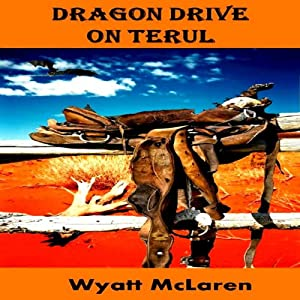Dragon Drive on Terul | [Wyatt McLaren]