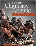 img - for Art of Chainsaw Carving, Second Edition: An Insider's Look at 22 Artists Working Against the Grain book / textbook / text book