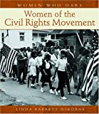 Women of the Civil Rights Movement (Women Who Dare) (0764935488) by Osborne, Linda Barrett