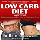 img - for Low Carb Diet: Ketosis: Build Muscle and Burn Fat at the Same Time book / textbook / text book