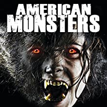 American Monsters: Werewolves, Wildmen and Sea Creatures  by OH Krill Narrated by Paul Hughes