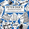 Peter Duck: Swallows and Amazons Series, Book 3 Audiobook by Arthur Ransome Narrated by Gareth Armstrong