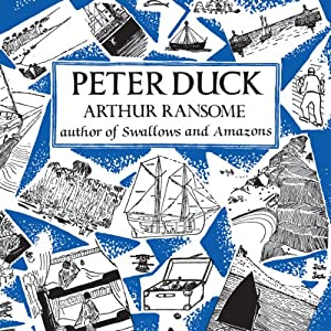 Peter Duck: Swallows and Amazons Series, Book 3 | [Arthur Ransome]