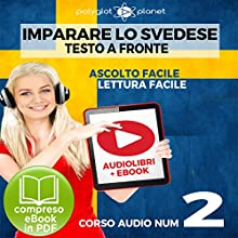 Imparare lo svedese - Lettura facile | Ascolto facile - Testo a fronte: Imparare lo svedese Easy Audio | Easy Reader (Svedese corso audio) (Volume 2) [Learn Swedish] Audiobook by  Polyglot Planet Narrated by Hana Jonasson, Elisa Schiroli
