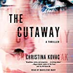 The Cutaway: A Novel | Christina Kovac