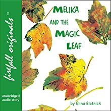 Melika and the Magic Leaf (       UNABRIDGED) by Elihu Blotnick Narrated by Apple Butter