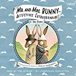 Mr. and Mrs. Bunny: Detectives Extraordinaire! | Polly Horvath