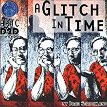 A Glitch in Time  by Brad Strickland, Thomas E. Fuller Narrated by Doug Kaye, Tricia Rogers, Brian Mercer