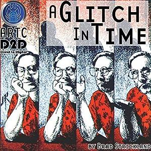 A Glitch in Time Radio/TV Program