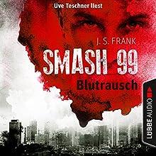 Blutrausch (Smash99 1) Hörbuch von J. S. Frank Gesprochen von: Uve Teschner