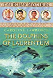 The Dolphins of Laurentum (The Roman Mysteries)