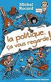 echange, troc Michel Rocard, Pierre Boncenne - La politique ça vous regarde !