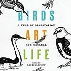 Birds Art Life: A Year of Observation Hörbuch von Kyo Maclear Gesprochen von: Laurel Lefkow