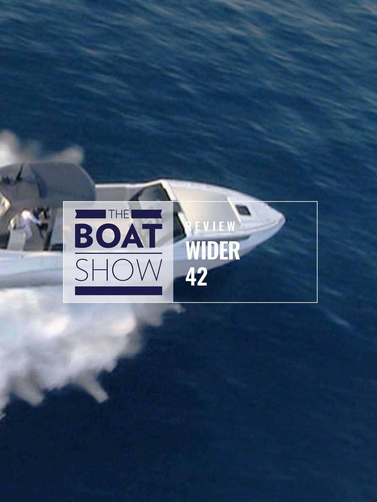 Review: Wider 42 - The Boat Show on Amazon Prime Instant Video UK