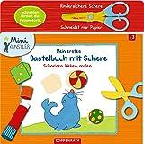 Mein erstes Bastelbuch mit Schere: Schneiden
