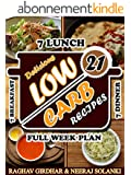 Low Carb: 21 Delicious And Mouth Watering Recipes For Guaranteed Weight Loss (Low Carb, Low Carb Cookbook, Low Carb Diet, Low Carb Recipes, Low Carb High ... Carb Diet For Beginners) (English Edition)
