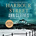 Harbour Street: A Vera Stanhope Mystery (       UNABRIDGED) by Ann Cleeves Narrated by Janine Birkett