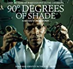 90 Degrees of Shade: 100 Years of Pho...
