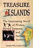 Treasure Islands: The Fascinating World of Pirates, Buried Treasure, and Fortune Hunters