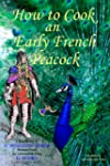How to Cook an Early French Peacock:...