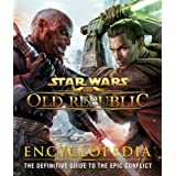 Star Wars: The Old Republic Encyclopedia: The Definitive Guide to the Epic Confl