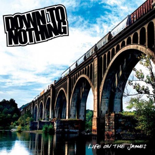Life On The James by Down To Nothing (2013-09-09)