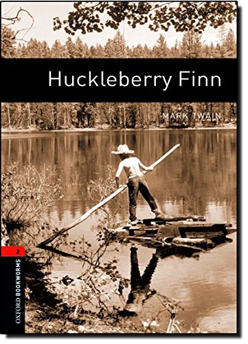 Oxford Bookworms Library: Stage 2: Huckleberry Finn: 700 Headwords (Oxford Bookworms ELT)