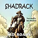 Shadrack: A Western Short Audiobook by M.D. Roads Narrated by Bob Rundell
