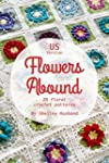 Flowers Abound : 20 Floral Crochet Pa...