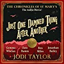 Just One Damned Thing After Another: An Audible Original Drama Performance by Jodi Taylor, Marty Ross - script Narrated by Gemma Whelan, Ben Miles, Jonathan Bailey, Zara Ramm