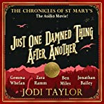 Just One Damned Thing After Another: An Audible Original Drama | Jodi Taylor,Marty Ross - script