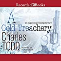 A Cold Treachery: Inspector Ian Rutledge, Book 7 (       UNABRIDGED) by Charles Todd Narrated by Samuel Gillies