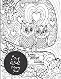 img - for Love Adult Coloring Book: With Hearts, People, Animals, Flowers & More. 28 Full Paged Sized Designs. Stress Relieving, Relaxing Mix of Simple and Complex One Sided Pictures. Intricate and Moderate book / textbook / text book
