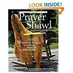 Prayer Shawl Companion, The: 38 Knitted Designs to Embrace, Inspire, and Celebrate Life