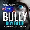 Bully Boy Blue Audiobook by John Nicholl Narrated by Jake Urry