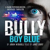 Bully Boy Blue | [John Nicholl]