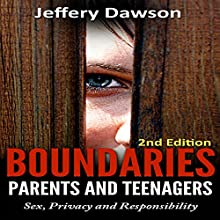 Boundaries: Parents and Teenagers: Sex, Privacy, and Responsibility Audiobook by Jeffery Dawson Narrated by Susan L. Crawford