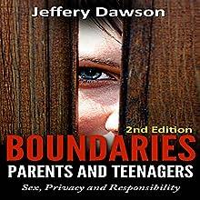Boundaries: Parents and Teenagers: Sex, Privacy, and Responsibility | Livre audio Auteur(s) : Jeffery Dawson Narrateur(s) : Susan L. Crawford