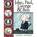 John, Paul, George, and Ben (       UNABRIDGED) by Lane Smith Narrated by James Earl Jones