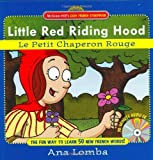img - for Easy French Storybook: Little Red Riding Hood (Book + Audio CD): Le Petit Chaperon Rouge by Lomba, Ana (2006) Hardcover book / textbook / text book