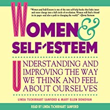 Women & Self-Esteem: Understanding and Improving the Way We Think and Feel About Ourselves | Livre audio Auteur(s) : Linda Tschirhart Sanford, Mary Ellen Donovan Narrateur(s) : Linda Tschirhart Sanford