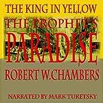 The Prophet's Paradise | Robert W. Chambers